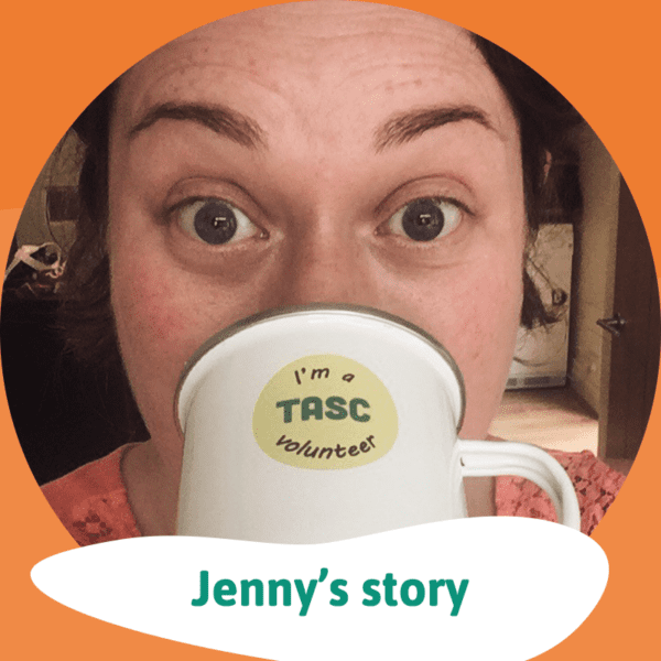 Why I volunteer for TASC - Jenny's story